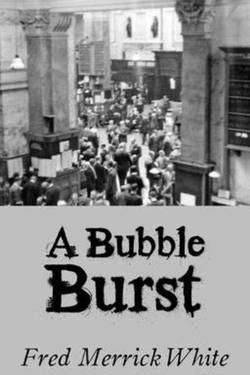 A Bubble Burst by Fred Merrick White