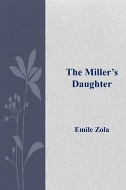The Miller's Daughter by Emile Zola