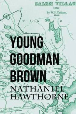 Young Goodman Brown by Nathaniel Hawthorne