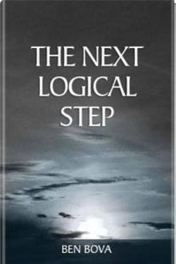 The Next Logical Step by Ben Bova