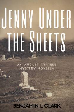 Jenny Under the Sheets: An August Winters Mystery Novella