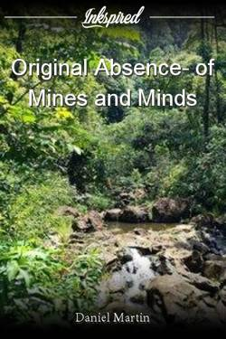 Original Absence- of Mines and Minds