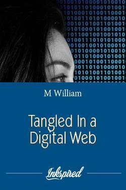 Tangled In a Digital Web