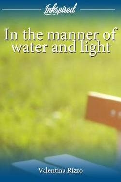 In the manner of water and light