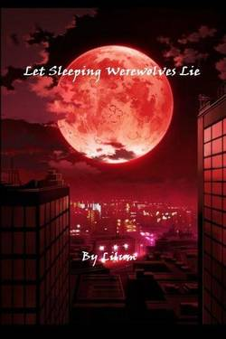 Let Sleeping Werewolves Lie