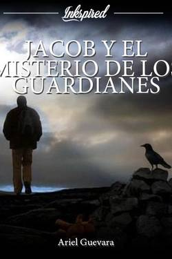 JACOB Y EL MISTERIO DE LOS GUARDIANES