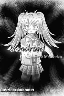 Bandroid: Lost memories . . .