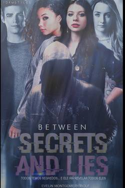 Between Secrets and Lies