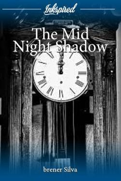 The Mid Night Shadow