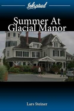 Summer At Glacial Manor