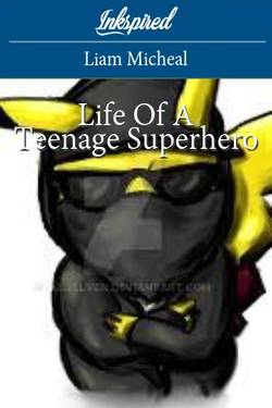 Life Of A Teenage Superhero