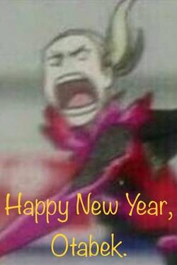 Happy New Year, Otabek.