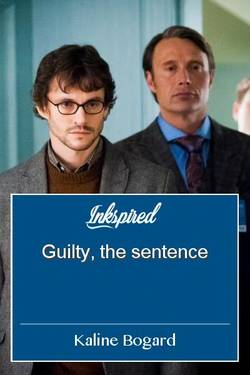 Guilty, the sentence