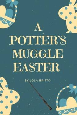 The Potter's muggle easter