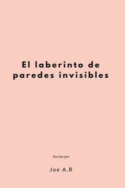 El laberinto de paredes invisibles