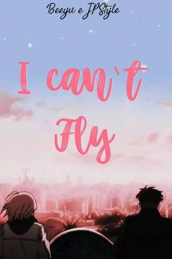 I can't Fly