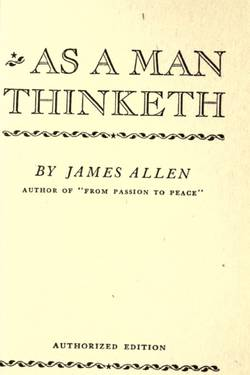 As a Man Thinketh. James Allen