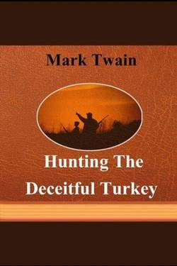 Hunting The Deceitful Turkey. By Mark Twain