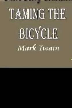 Taming the Bicycle. By Mark Twain