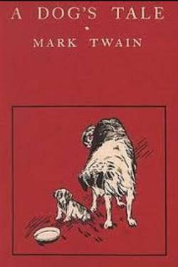 A Dog's Tale. By Mark Twain