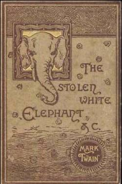 The Stolen White Elephant. By Mark Twain