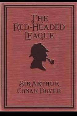 The Red-Headed League. Arthut Conan Doyle