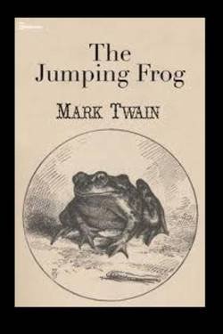 The Jumping Frog. By Mark Twain