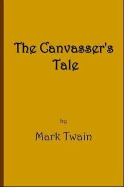 The Canvasser's Tale By Mark Twain