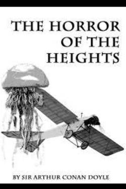 The Horror of the Heights. by Arthur Conan Doyle
