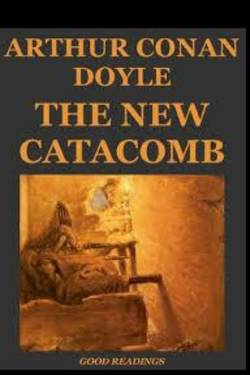 The New Catacomb. by Arthur Conan Doyle