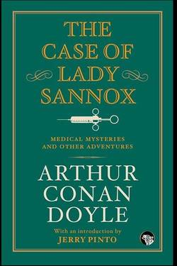 The Case of Lady Sannox Arthur Conan Doyle