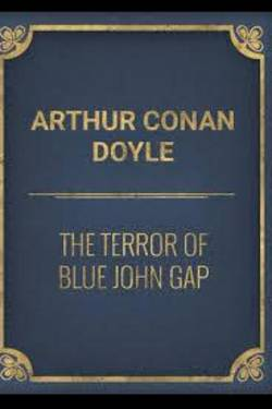 The Terror of Blue John Gap. By Arthur Conan Doyle