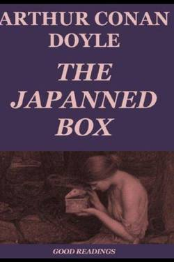 The Japanned Box by Arthur Conan Doyle
