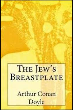 The Jew's Breastplate by Arthur Conan Doyle
