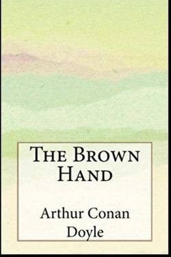 The Brown Hand by Arthur Conan Doyle