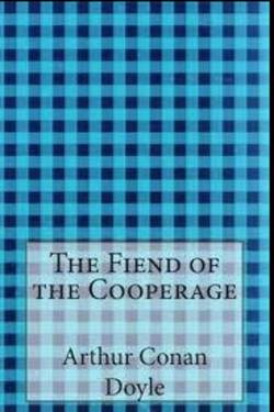 The Fiend of the Cooperage by Arthur Conan Doyle