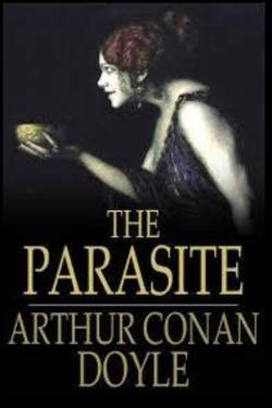 The Parasite by Arthur Conan Doyle
