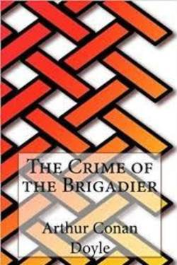 The Crime of the Brigadier by Arthur Conan Doyle