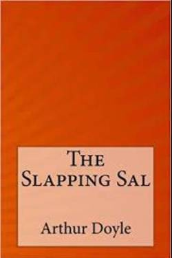 The Slapping Sal by Arthur Conan Doyle