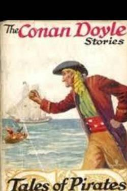 Tales of pirates by Arthur Conan Doyle