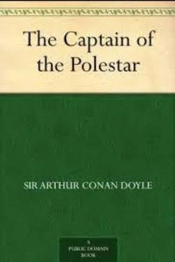 The Captain of the Polestar and Other Tales by Arthur Conan Doyle