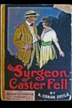 The Surgeon of Gaster Fell by Arthur Conan Doyle