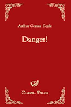 Danger. By  Arthur Conan Doyle