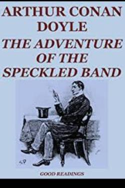 The Adventure of the Speckled Band By Arthur Conan Doyle