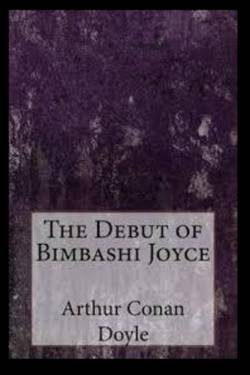 The Debut of Bimbashi Joyce. By Arthur Conan Doyle