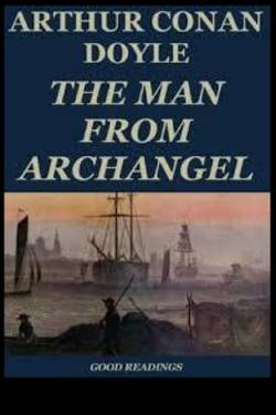 The Man from Archangel By Arthur Conan Doyle