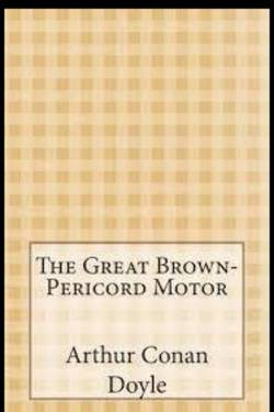 The Great Brown-Pericord Motor By Arthur Conan Doyle