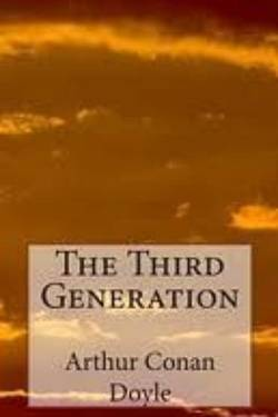 The Third Generation. By Arthur Conan Doyle
