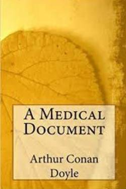 A Medical Document. By Arthur Conan Doyle