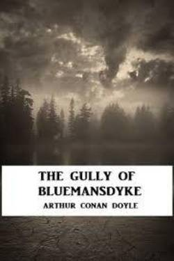 The Gully of bluemansdyke by Arthur Conan Doyle